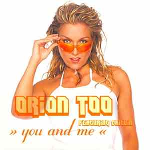 Orion Too Featuring Caitlin - You And Me Album