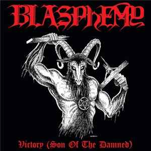 Blasphemy - Victory (Son Of The Damned) Album
