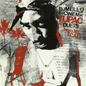 DJ Mello & DJ Cinema Present Tupac - Duets (From NY 2 Cali) Album