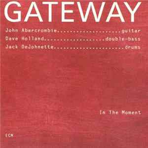 Gateway : John Abercrombie / Dave Holland / Jack DeJohnette - In The Moment Album
