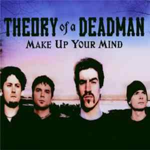 Theory Of A Deadman - Make Up Your Mind Album
